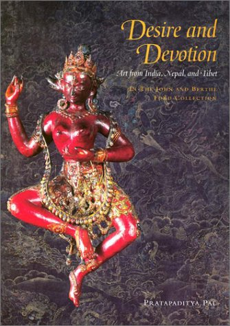 9780856675379: Desire and Devotion: Art from India, Nepal, and Tibet : In the John and Berthe Ford Collection