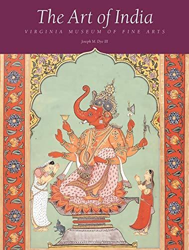 The Art of India: The Virginia Museum: Joseph M. Dye