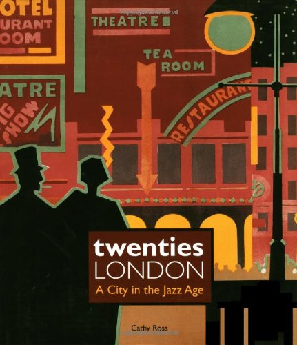 9780856675683: Twenties London: A City in the Jazz Age