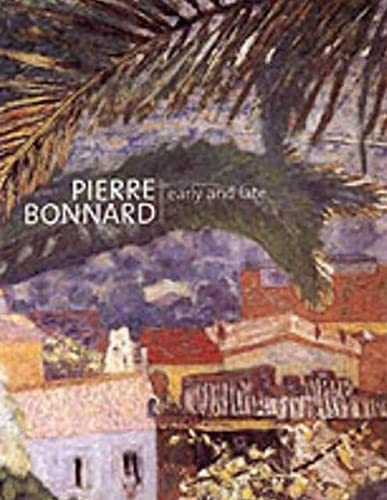 9780856675744: Pierre Bonnard: Early and Late