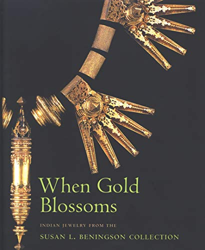 9780856675997: When Gold Blossoms: Indian Jewelry from the Susan L. Beningson Collection