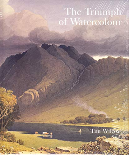 9780856676024: The Triumph of Watercolour: The Early Years of the Royal Watercolour Society 1805-55