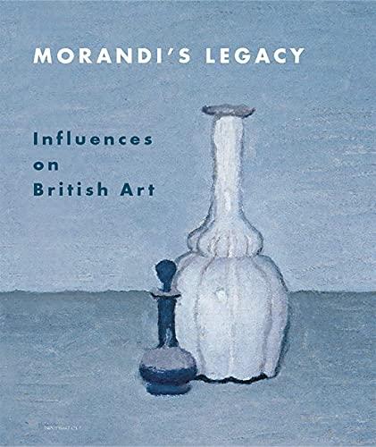 Morandi's Legacy: Influences on British Art: Paul Coldwell