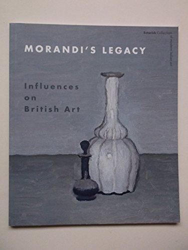 Morandi s Legacy: Influences on British Art: Paul Coldwell