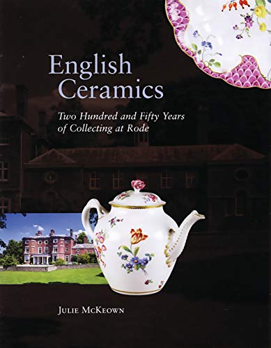 9780856676314: English Ceramics: 250 Years of Collecting at Rode