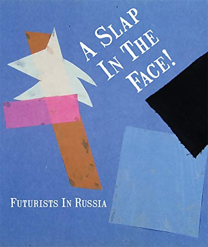 9780856676383: A Slap in the Face!: Futurists in Russia