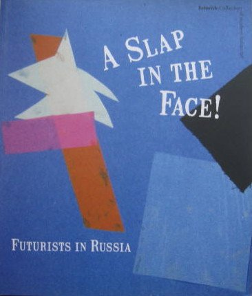 9780856676390: A Slap In The Face!: Futurists In Russia