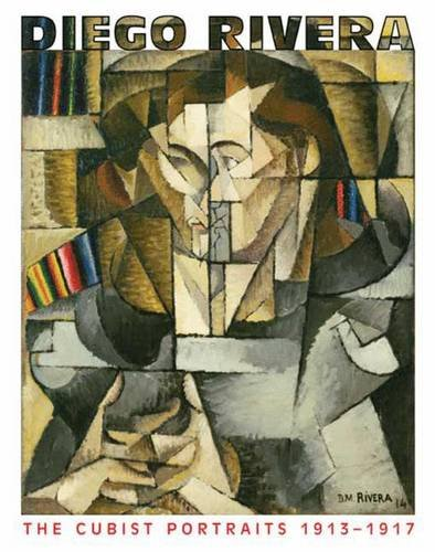 Diego Rivera - the Cubist Portraits 1913-1917