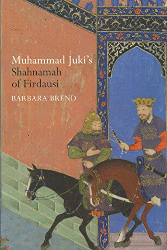 Muhammad Juki's Shahnamah of Firdausi (0856676721) by Barbara Brend; A.H. Morton