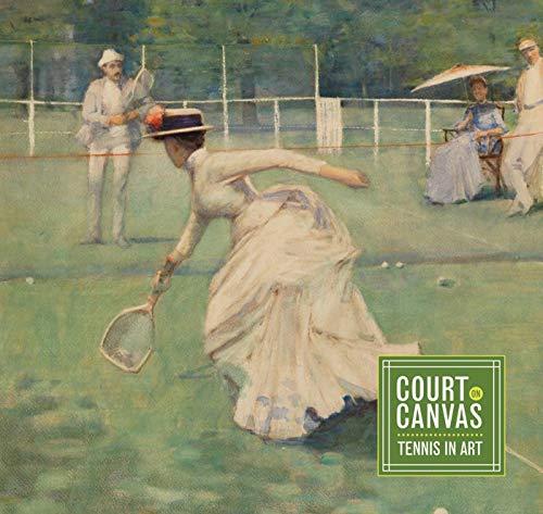Court on Canvas: Tennis in Art: Philip Wilson Publishers