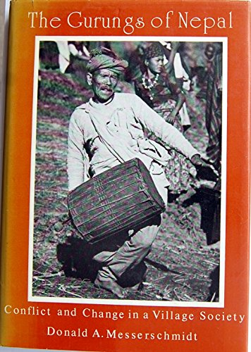 Gurungs of Nepal: Conflict and Change in a Village Society.: MESSERSCHMIDT, Donald A.
