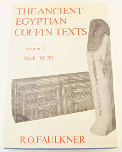 9780856680519: Ancient Egyptian Coffin Texts: Spells 355-787: 2