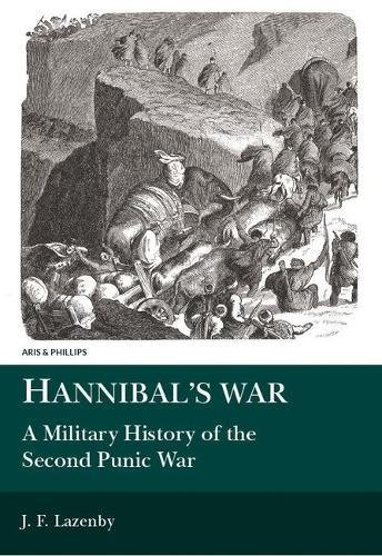 9780856680809: Hannibal's War: A Military History of the Second Punic War