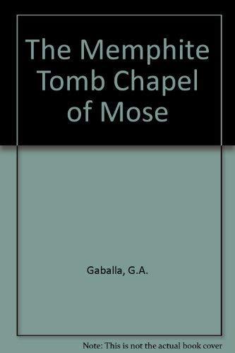 The Memphite Tomb Chapel of Mose: G. A. Gaballa