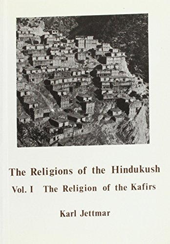9780856681639: The Religions of the Hindukush: The Religion of the Kafirs : The Pre-Islamic Heritage of Afghan Nuristan