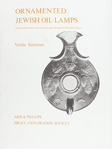 Ornamented Jewish Oil-lamps: From the Destruction of the Second Temple Through the Bar-Kokhba ...