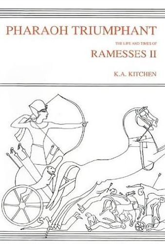 Pharaoh Triumphant: The Life and Times of Ramesses II. (= Monumenta Hannah Sheen Dedicata, II).