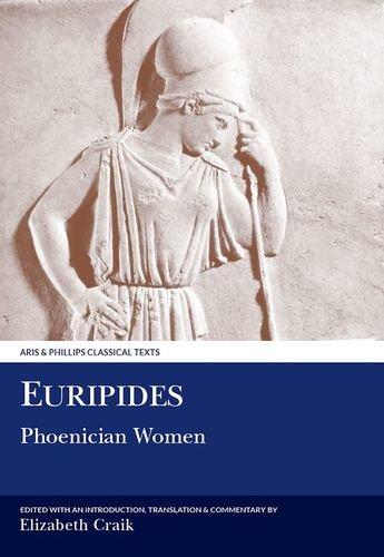Euripides: Phoenician Women (Classical Text/Greek Texts): Editor-E. Craik