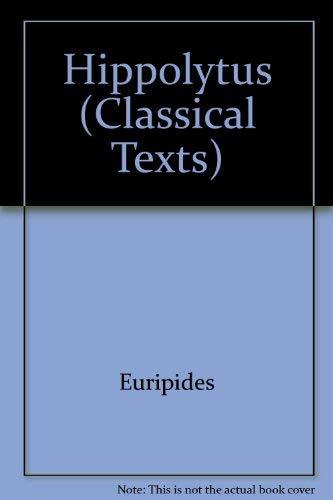 9780856682407: Euripides: Hippolytus Euripides: Hippolytus (Classical Texts)