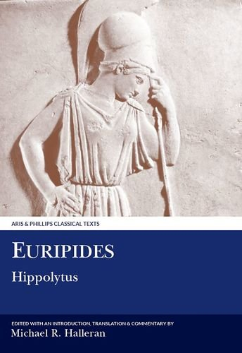 EURIPIDES: HIPPOLYTUS With an Introduction, Translation and: Euripides; Michael R.
