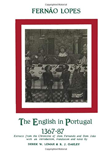 "9780856683411: Lopes: The English in Portugal 1383-1387: Extracts from the ""Chronicles"" of Dom Fernando and Dom Joao (Aris & Phillips Hispanic Classics)"