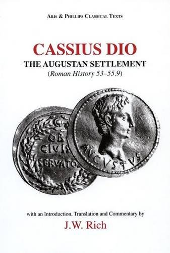 9780856683831: Cassius Dio: The Augustan Settlement: (Roman History 53- 55.9) (Aris and Phillips Classical Texts)