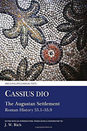 9780856683848: Cassius Dio: The Augustan Settlement: (Roman History 53- 55.9) (Aris and Phillips Classical Texts)