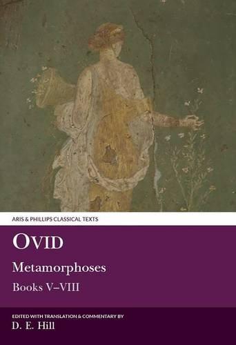 9780856683954: Ovid: Metamorphoses: Books V-VIII (Aris and Phillips Classical Texts) (Bks. 5-8)
