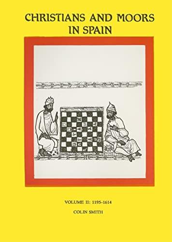 9780856684111: Christians and Moors in Spain: Vol I. (AD 711-1150) (Hispanic Classics)