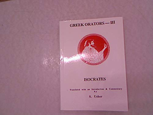 9780856684135: Greek Orators III: Isocrates Panegyricus and Ad Nicolem (Classical Texts)
