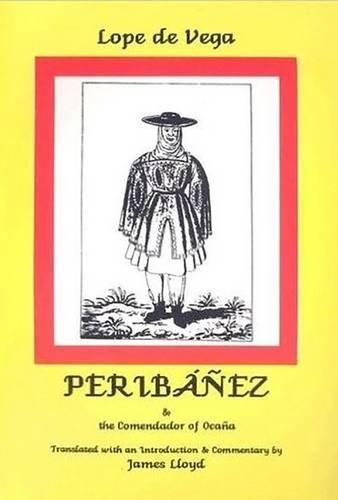 9780856684388: Peribanez: And the Comendador of Ocana (Hispanic Classic)