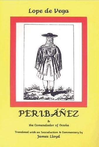 9780856684395: Lope de Vega: Peribanez and the Comendador of Ocana (Hispanic Classics Series)
