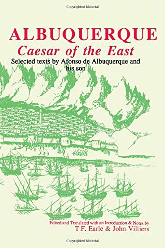 9780856684883: Caesar of the East: Selected Texts by Afonso de Albuquerque and his son (Hispanic Classics Series)
