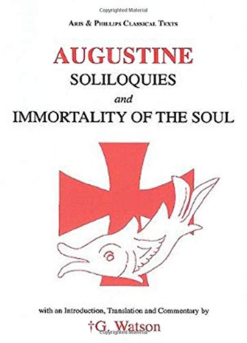 9780856685064: Augustine: Soliloquies and the Immortality of the Soul (Classical Texts Series)