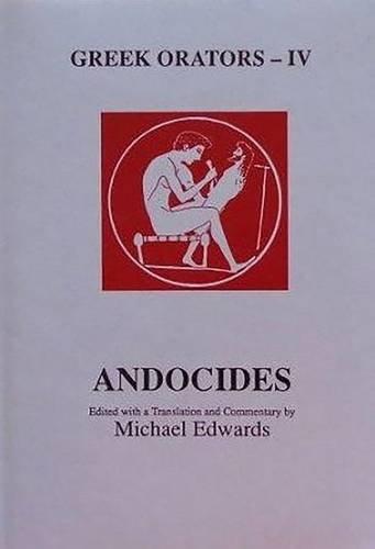 Greek Orators IV: Andocides: M. Edwards