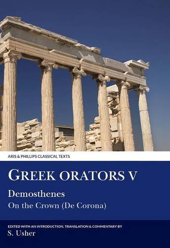 9780856685347: Greek Orators V: Demosthenes: On the Crown (De Corona) (Aris and Phillips Classical Texts)