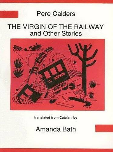 "9780856685477: ""The Virgin of the Railway (La Verge de les Vies) and Other Stories (Hispanic Classics)"