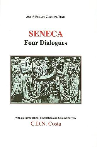 """9780856685613: Seneca: Four Dialogues: """"Consolatio Ad Helviam"""", """"De Tranquillitate Animi"""", """"De Vita Beata"""", """"De Constantia Sapientis"""" (Aris & Phillips Classical Texts)"""