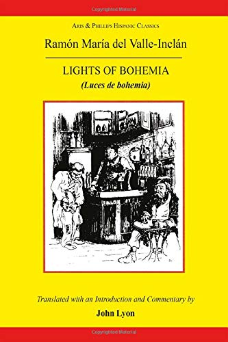 Valle Inclan: The Lights of Bohemia (Luces De Bohemia) (Spanish Edition): Lyon, J. E.