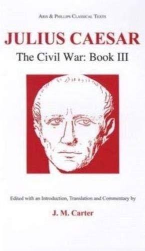 9780856685828: Julius Caesar: The Civil War Book III (Civil War (Aris & Phillips)) (Classical Texts)