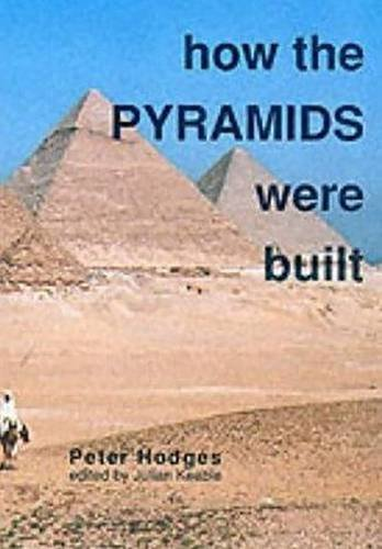 9780856686009: How the Pyramids Were Built (Egyptology)