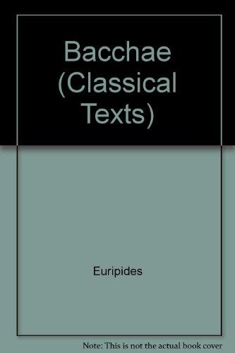 9780856686085: Euripides: Bacchae Euripides : Bacchae (Classical Texts)