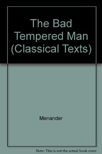 9780856686108: Menander: The Bad Tempered Man (Classical Texts)