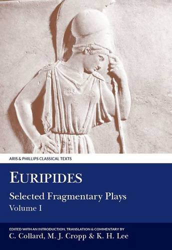9780856686191: Euripides: Selected Fragmentary Plays: Volume I (Aris and Phillips Classical Texts)