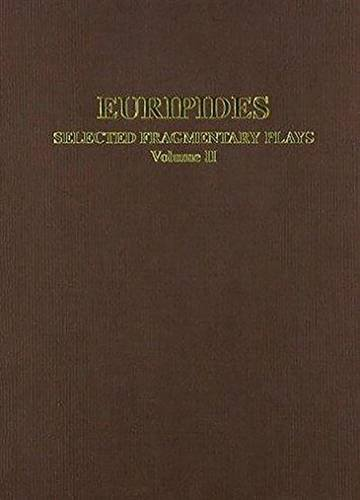 9780856686207: Euripides: Selected Fragmentary Plays: Volome II (Aris and Phillips Classical Texts) (v. 2)