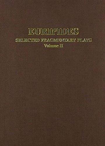 9780856686214: 2: Euripides: Selected Fragmentary Plays: Volome II (Aris and Phillips Classical Texts)
