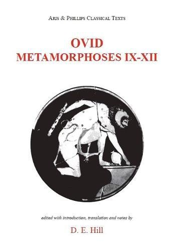 9780856686467: Ovid: Metamorphoses IX-XII (Aris and Phillips Classical Texts) (Bks. 9-11)