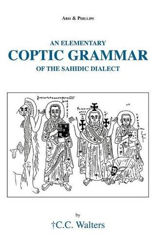 9780856687181: An Elementary Coptic Grammar of the Sahidic Dialect (Aris and Phillips Classical Texts)