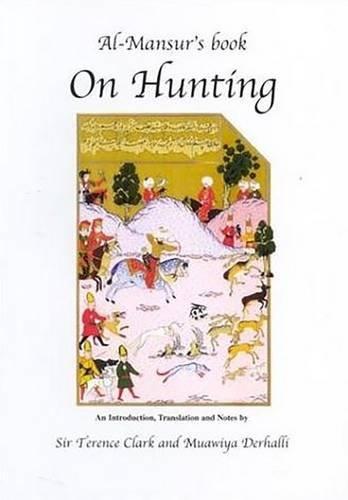 9780856687440: Al-Mansur's Book On Hunting (Middle East Studies)