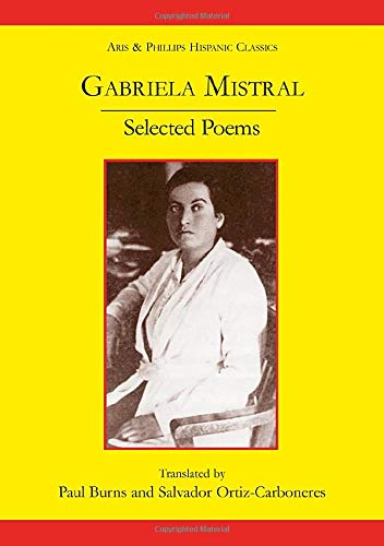 9780856687631: Gabriela Mistral: Selected Poems (Aris and Phillips Hispanic Classics)